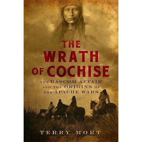 The Wrath of Cochise - by  Terry Mort (Hardcover) - image 1 of 1