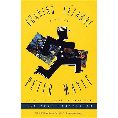 Chasing Cezanne - by  Peter Mayle (Paperback) - image 1 of 1