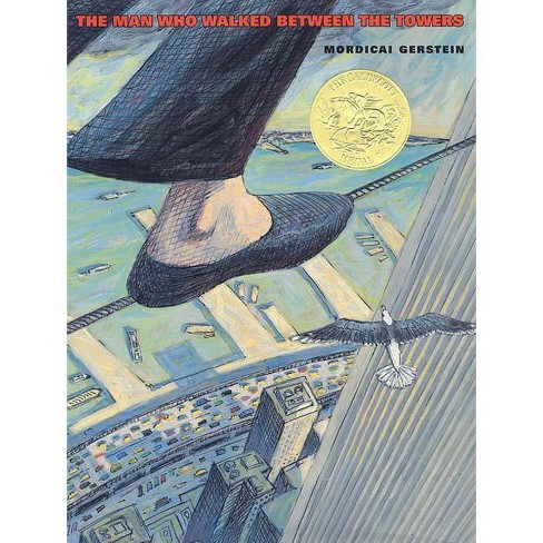 The Man Who Walked Between the Towers - by  Mordicai Gerstein (Hardcover) - image 1 of 1