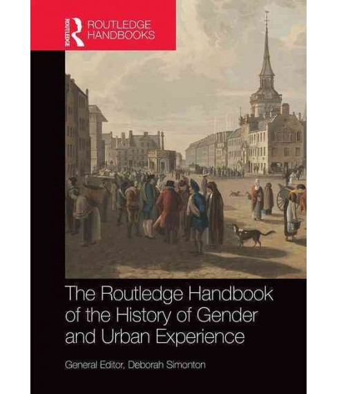 Routledge History Handbook of Gender and the Urban Experience (Hardcover) - image 1 of 1
