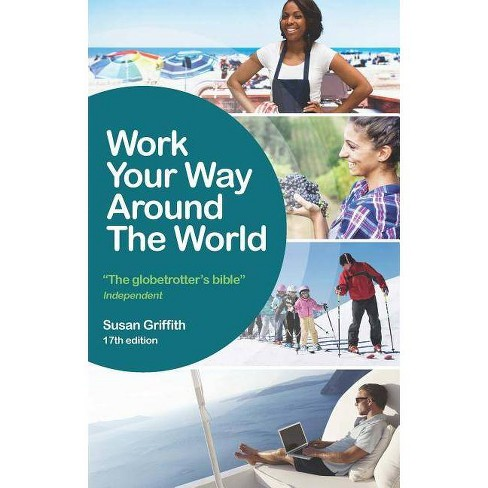 Work Your Way Around the World - 17 Edition by  Susan Griffith (Paperback) - image 1 of 1