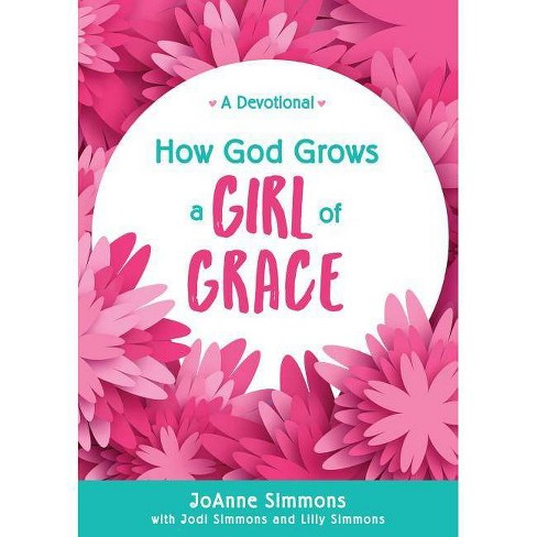 How God Grows a Girl of Grace - by  Joanne Simmons (Paperback) - image 1 of 1