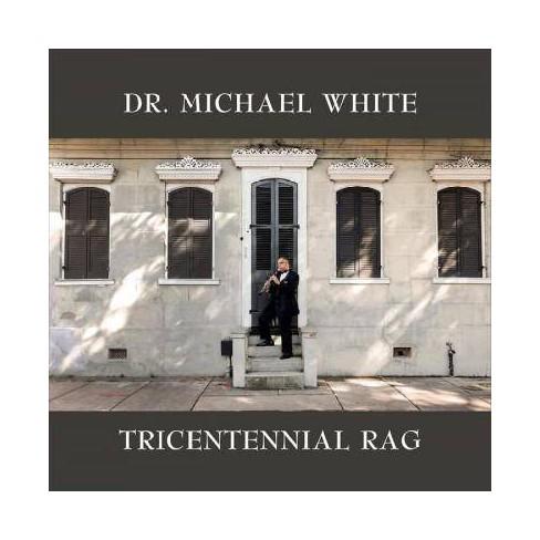 Michael Dr. White - Tricentennial Rag (CD) - image 1 of 1