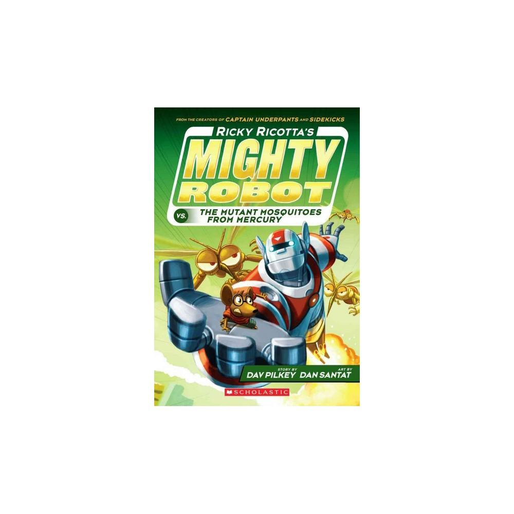 Ricky Ricotta's Mighty Robot Vs. the Mut ( Ricky Ricotta) (Reprint) (Paperback) by Dav Pilkey