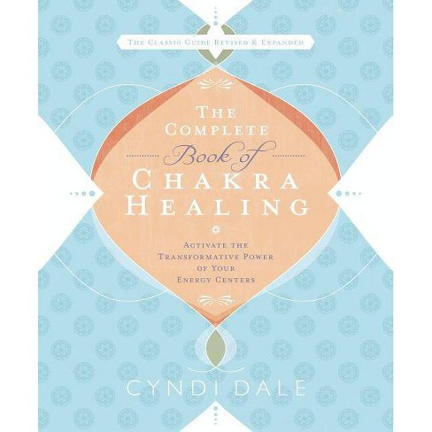 The Complete Book of Chakra Healing - 2 Edition by  Cyndi Dale (Paperback) - image 1 of 1