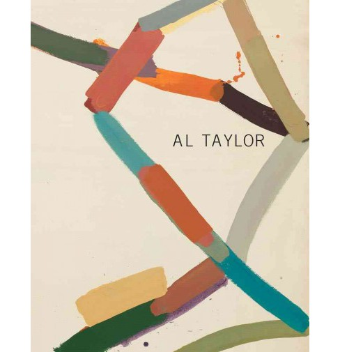 Al Taylor : Early Paintings (Hardcover) (John  Yau) - image 1 of 1