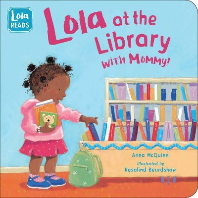 Lola at the Library with Mommy - (Lola Reads)by Anna McQuinn (Board Book)