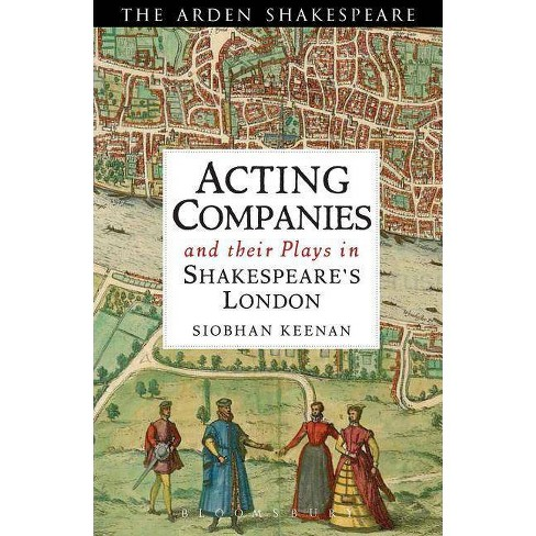 Acting Companies and Their Plays in Shakespeare's London - by  Siobhan Keenan (Paperback) - image 1 of 1