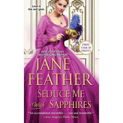 Seduce Me with Sapphires - (London Jewels Trilogy) by  Jane Feather (Paperback)