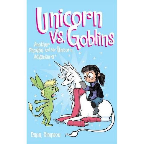 Unicorn vs. Goblins - (Phoebe and Her Unicorn) by  Dana Simpson (Hardcover) - image 1 of 1