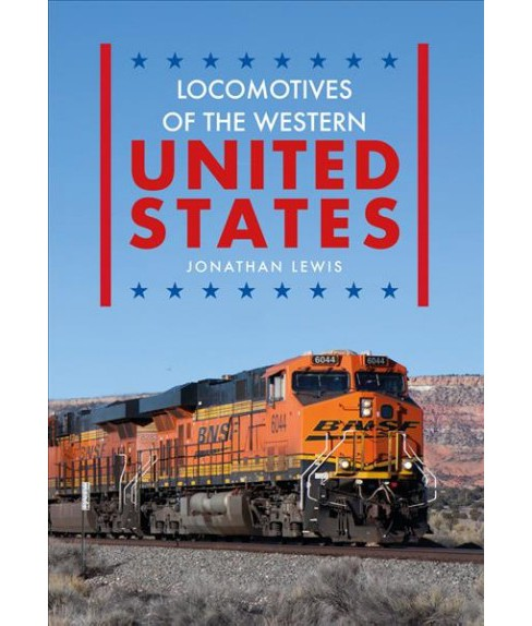 Locomotives of the Western United States (Paperback) (Jonathan Lewis) - image 1 of 1
