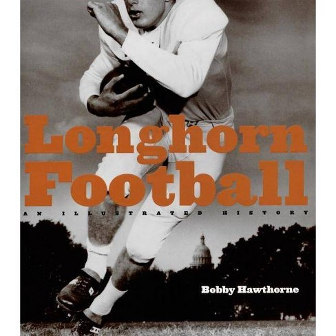 Longhorn Football - by  Bobby Hawthorne (Hardcover) - image 1 of 1
