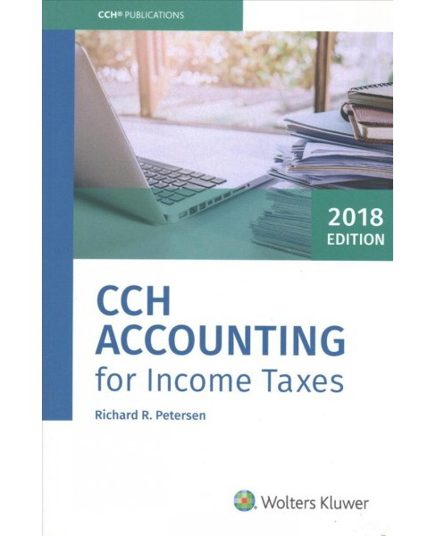 Cch Accounting for Income Taxes 2018 (Paperback) (Richard Petersen) - image 1 of 1