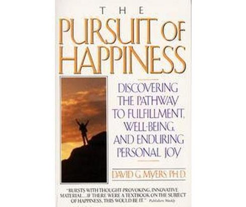 Pursuit of Happiness : Discovering the Pathway to Fulfillment, Well-Being, and Enduring Personal Joy - image 1 of 1