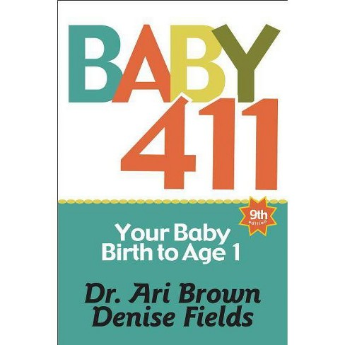 Baby 411 - 9 Edition by Ari Brown & Denise Fields (Paperback)