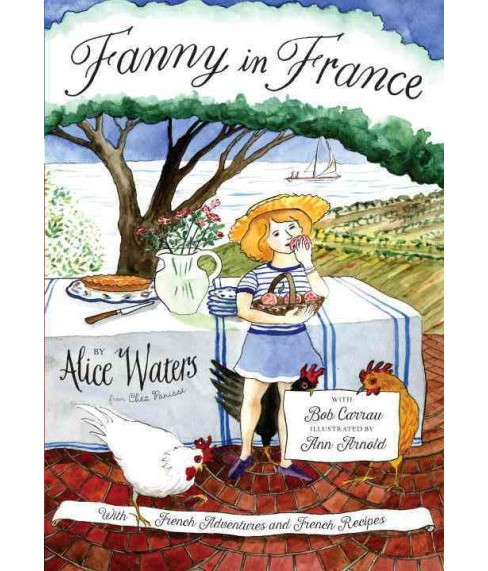 Fanny in France (Hardcover) (Alice Waters) - image 1 of 1