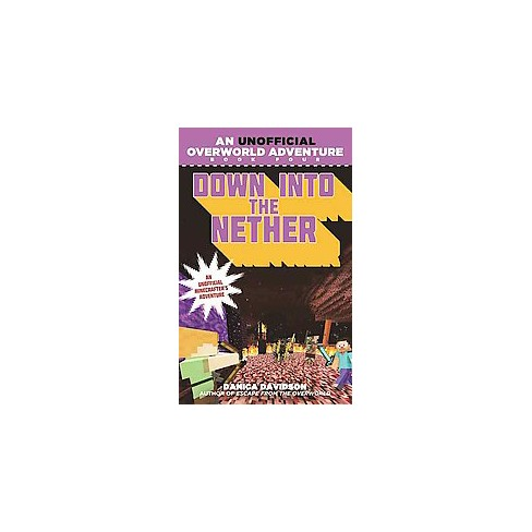 Down Into the Nether - (Unofficial Overworld Adventure) by  Danica Davidson (Paperback) - image 1 of 1