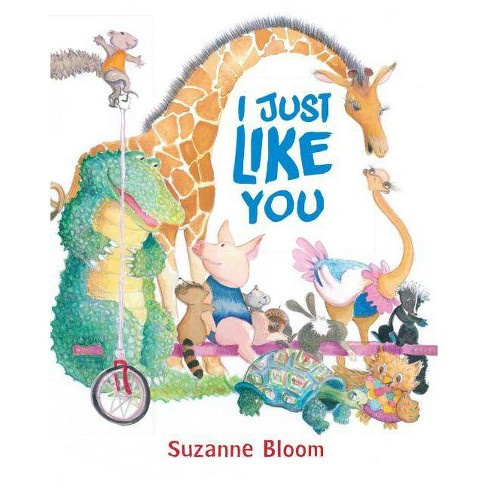 I Just Like You - by  Suzanne Bloom (Hardcover) - image 1 of 1