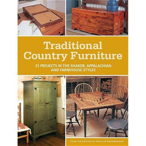 Traditional Country Furniture By Popular Woodworking Editors Paperback