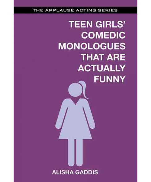 Teens Girls' Comedic Monologues That Are Actually Funny (Paperback) - image 1 of 1