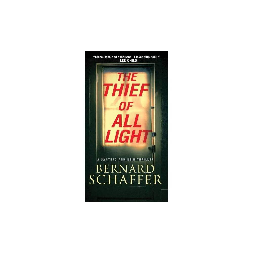 Thief of All Light - (Santero and Rein Thrillers) by Bernard Schaffer (Paperback)