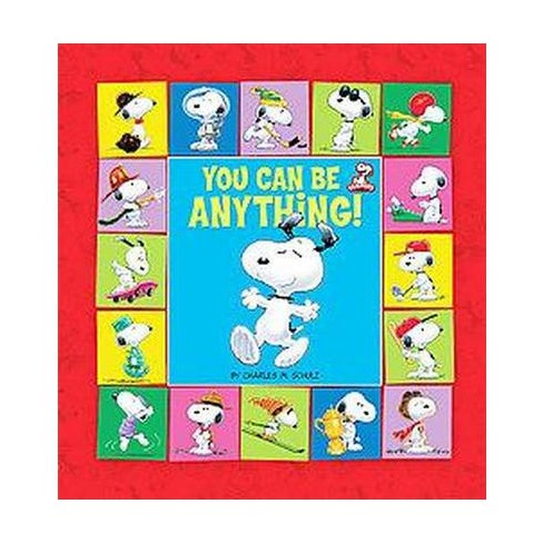 You Can Be Anything! ( Peanuts) (Hardcover) by Charles M. Schulz - image 1 of 1