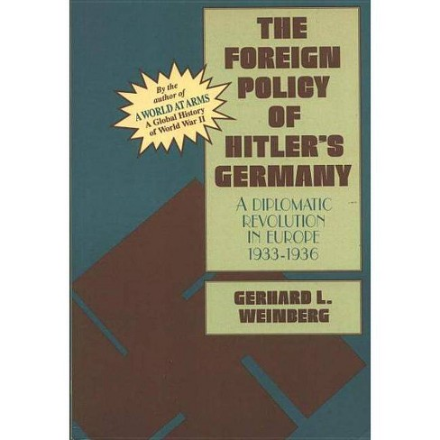 The Foreign Policy of Hitler's Germany - by  Gerhard L Weinberg (Paperback) - image 1 of 1