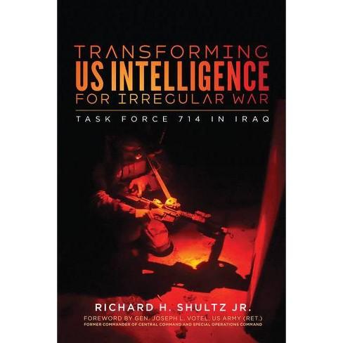 Transforming Us Intelligence for Irregular War - by  Richard H Shultz (Paperback) - image 1 of 1