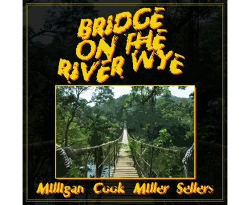 Spike Milligan - Bridge On The River Wye (CD) - image 1 of 1