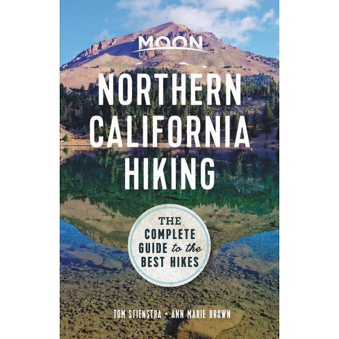 Moon Northern California Hiking - (Moon Outdoors) 3rd Edition by  Tom Stienstra & Ann Marie Brown (Paperback) - image 1 of 1