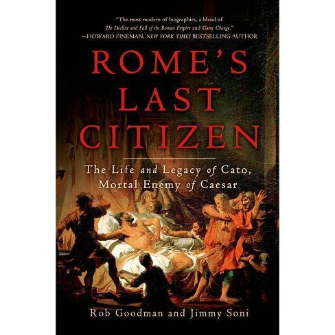 Rome's Last Citizen - by  Rob Goodman & Jimmy Soni (Paperback) - image 1 of 1