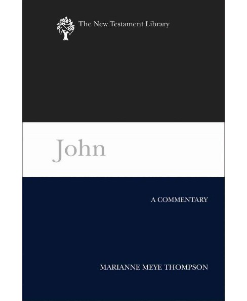 John : A Commentary (Hardcover) (Marianne Meye Thompson) - image 1 of 1