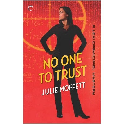 No One to Trust - (Lexi Carmichael Mystery) by  Julie Moffett (Paperback)