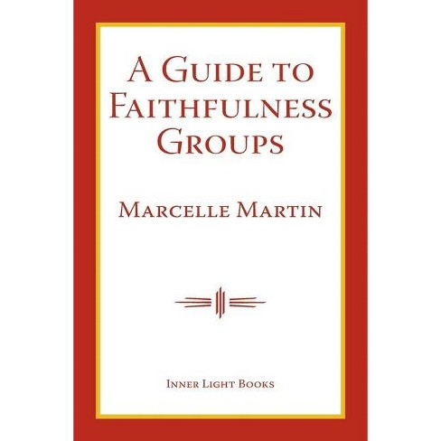 A Guide To Faithfulness Groups - by  Marcelle Martin (Paperback) - image 1 of 1