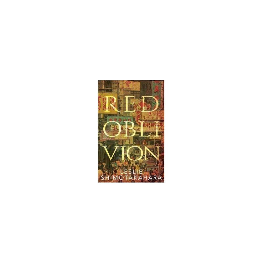 Red Oblivion - by Leslie Shimotakahara (Paperback)