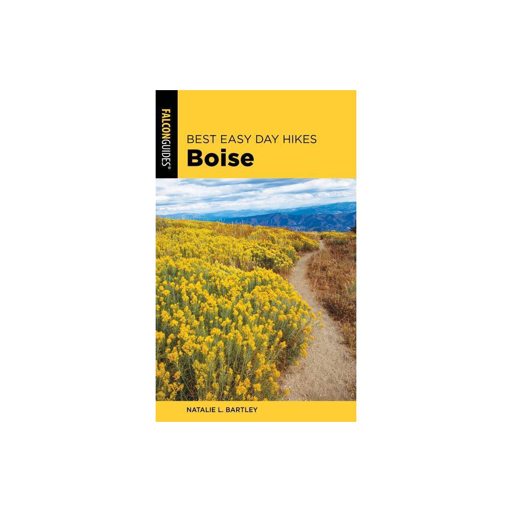 Best Easy Day Hikes Boise 2nd Edition By Natalie Bartley Paperback