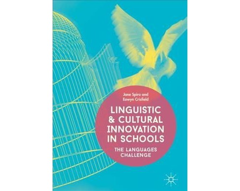 Linguistic and Cultural Innovation in Schools : The Languages Challenge (Hardcover) (Jane Spiro & Eowyn - image 1 of 1