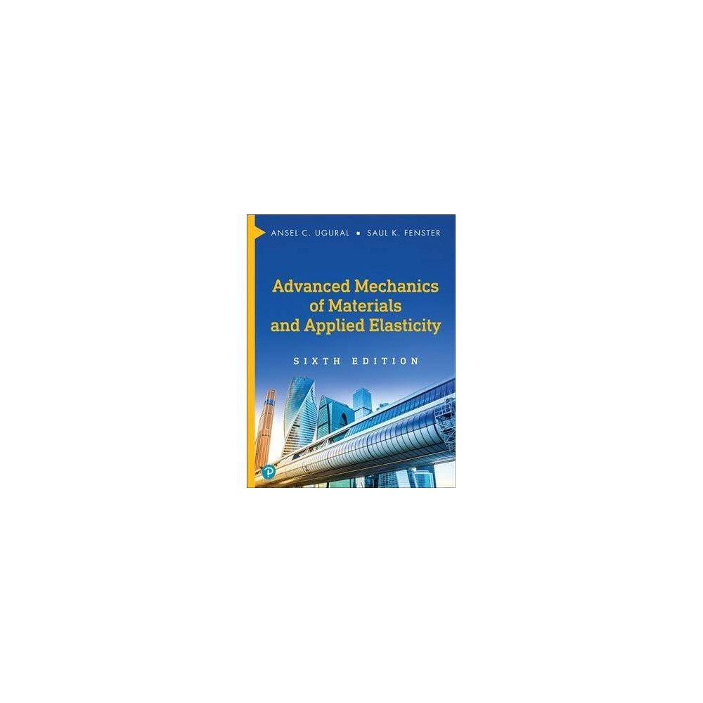Advanced Mechanics of Materials and Applied Elasticity - 6 (Hardcover)