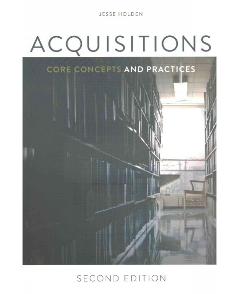 Acquisitions : Core Concepts and Practices (Paperback) (Jesse Holden) - image 1 of 1