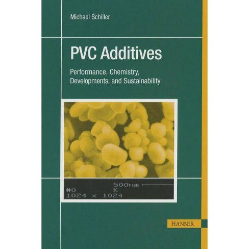 PVC Additives - by  Michael Schiller (Hardcover) - image 1 of 1