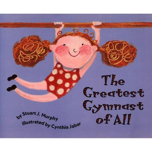 The Greatest Gymnast of All - (Mathstart: Level 1 (HarperCollins Paperback)) by  Stuart J Murphy - image 1 of 1