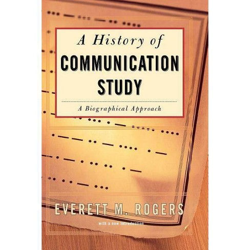History of Communication Study - by  Everett M Rogers (Paperback) - image 1 of 1