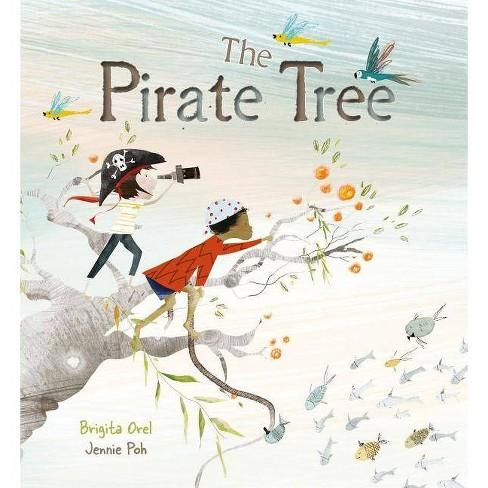 The Pirate Tree - by  Brigita Orel (Hardcover) - image 1 of 1