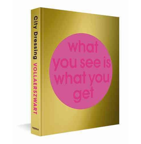 City Dressing : What You See Is What You Get (Hardcover) (Edo  Dijksterhuis) - image 1 of 1