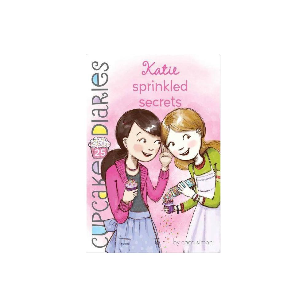 Katie Sprinkled Secrets Volume 25 - (Cupcake Diaries) by Coco Simon (Paperback) Buy