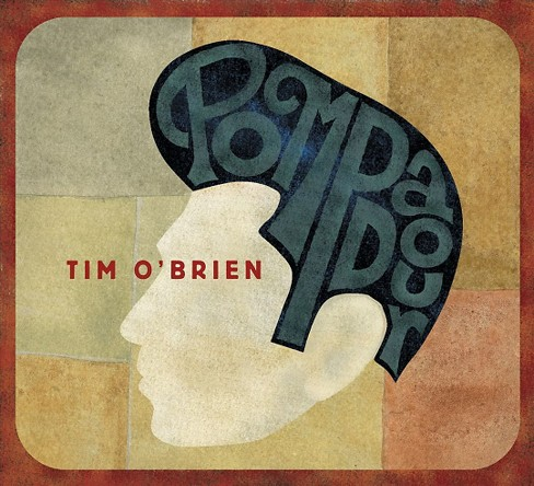 Tim o'brien - Pompadour (CD) - image 1 of 1