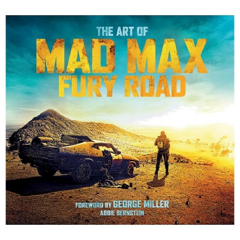 Art of Mad Max : Fury Road (Hardcover) (Abbie Bernstein) - image 1 of 1
