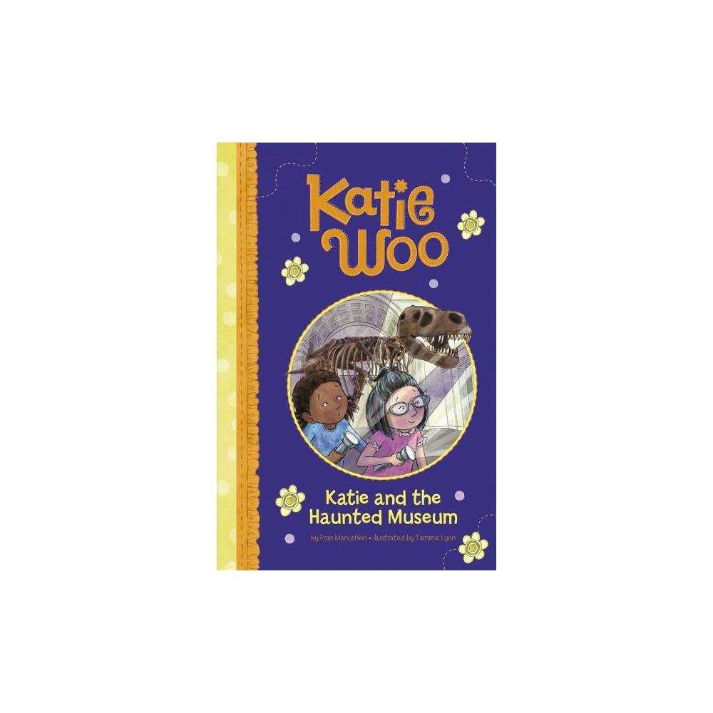 Katie and the Haunted Museum - (Katie Woo) by Fran Manushkin (Paperback)