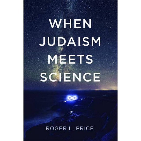 When Judaism Meets Science - by  Roger L Price (Paperback) - image 1 of 1