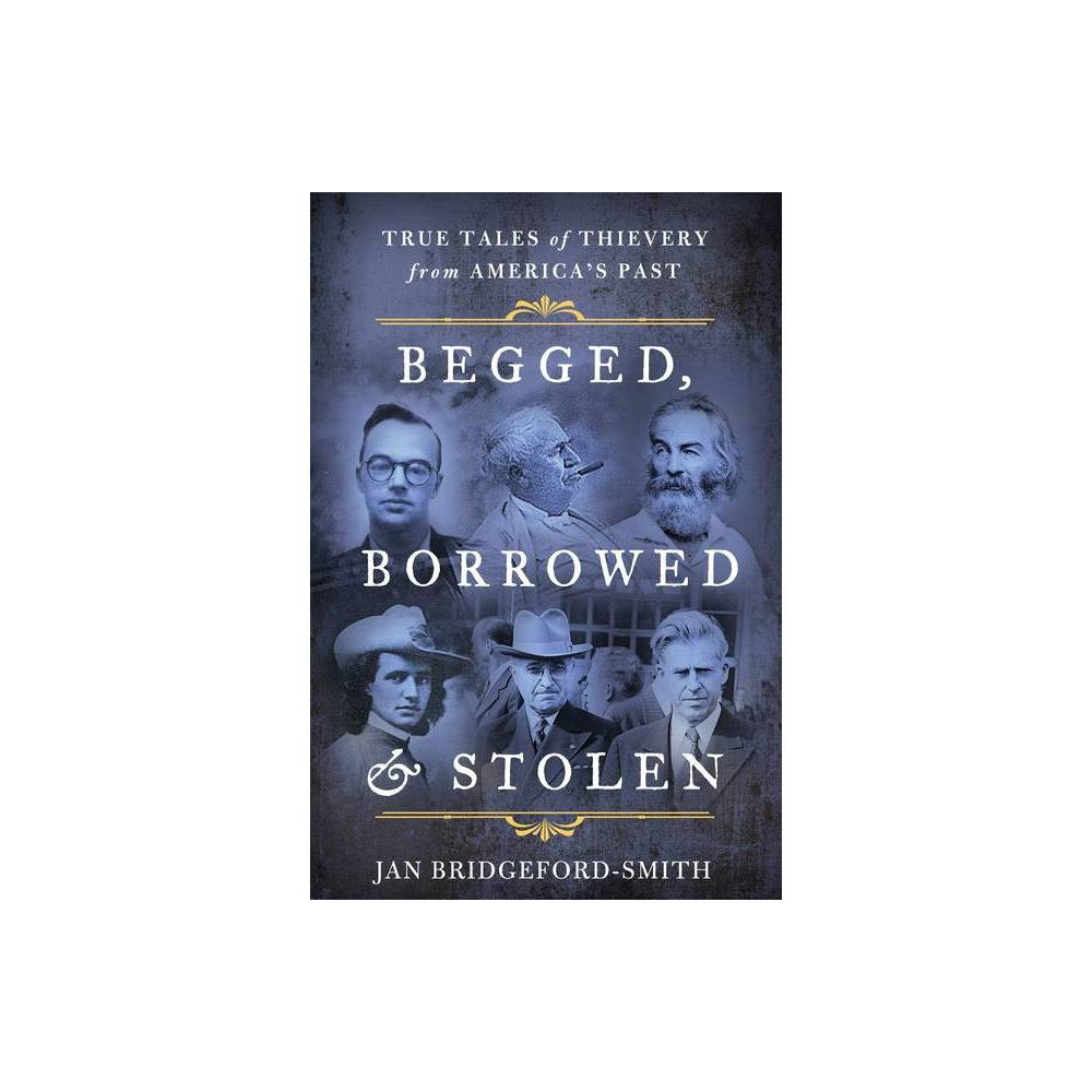 Begged Borrowed Stolen By Jan Bridgeford Smith Paperback